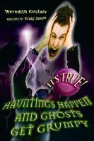 Hauntings Happen and Ghosts Get Grumpy
