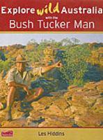 Explore Wild Australia With The Bush Tucker Man