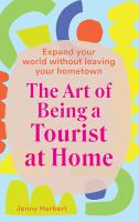 The Art of Being A Tourist at Home