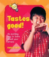 Tastes Good!