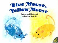 Blue Mouse, Yellow Mouse
