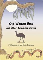 Old Woman Emu and Other Kunwinjku Stories