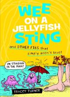 Wee on A Jellyfish Sting and Other Fibs That Simply Aren't True