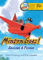 Minton Goes Sailing & Flying