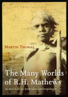 The many worlds of R H Matthews, in search of an Australian Antropologist