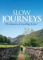 Slow journeys : the pleasure of travelling by foot