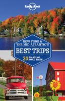 New York & the Mid-Atlantic's best trips : 27 amazing road trips