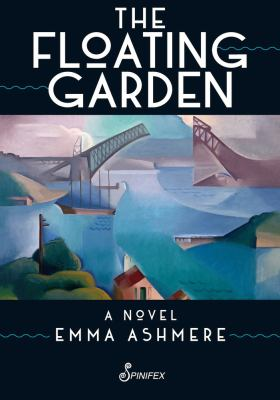 The floating garden / Emma Ashmere.