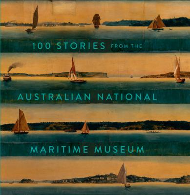 Cover image for 100 Stories From the Australian National Maritime Museum