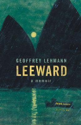 Leeward : a memoir / Geoffrey Lehmann.