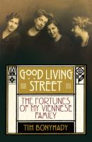 Good living street: the fortunes of my Viennese Family, Allen & Unwin
