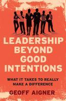 Leadership Beyond Good Intentions