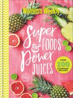 Superfoods and Superjuices