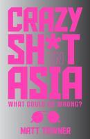 Crazy Sh*t in Asia