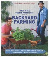 The Little Veggie Patch Co's Guide to Backyard Farming
