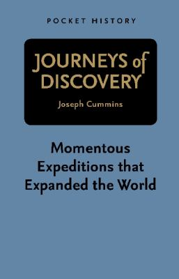 Journeys of discovery : momentous expeditions that expanded the world / Joseph Cummins.