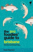 The 2012 Foodies' Guide to Brisbane