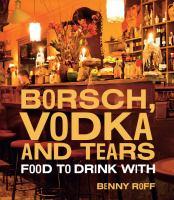 Borsch, Vodka and Tears