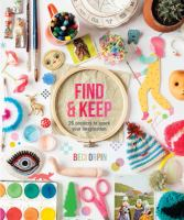 Find & keep : [26 projects to spark your imagination]