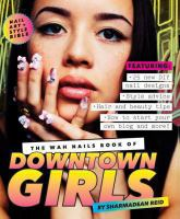 The WAH Nails Book of Downtown Girls
