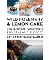 Wild Rosemary & Lemon Cake
