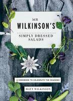 Mr. Wilkinson's Simply Dressed Salads