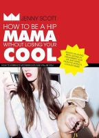 How to Be A Hip Mama Without Losing your Cool