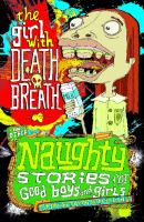 The Girl With Death Breath and Other Naughty Stories for Good Boys and Girls