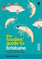 Foodies' Guide 2012: Brisbane