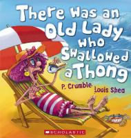 There Was An Old Lady Who Swallowed A Thong