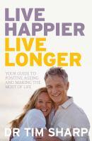 Live Happier, Live Longer