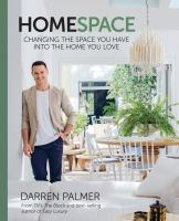 Home Space : Changing The Space You Have Into The Home You Love