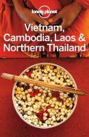 Vietnam, Cambodia, Laos & Northern Thailand Travel Guide