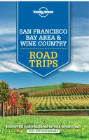 Lonely Planet San Francisco Bay Area and Wine Country Road Trips