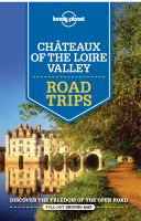 Lonely Planet Ch Teaux of the Loire Valley Road Trips
