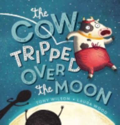 "Book Cover - The cow tripped over the moon"" title=""View this item in the library catalogue"
