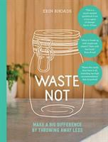 Waste Not