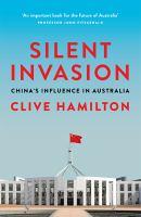 Silent Invasion : China's Influence in Australia