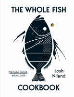 The Whole Fish Cookbook