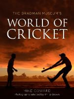 The Bradman Museum's World of Cricket