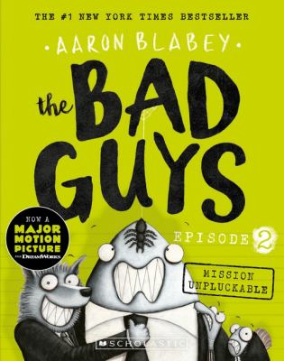 "Book Cover - The bad guys. Episode 2, Mission unpluckable"" title=""View this item in the library catalogue"