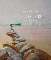 Incredible Freedom Machines