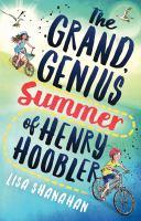 Grand, Genius Summer of Henry Hoobler