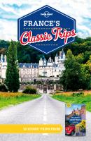 Lonely Planet France's Classic Trips