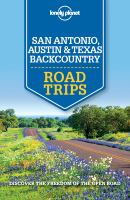 Lonely Planet San Antonio, Austin and Texas Backcountry Road Trips