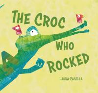 The Croc Who Rocked