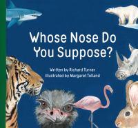 Whose Nose Do You Suppose?