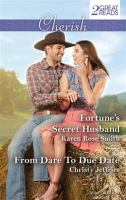 Fortune's Secret Husband / Karen Rose Smith. From Dare to Due Date / Christy Jeffries
