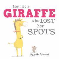 The Little Giraffe Who Lost Her Spots