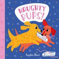 Naughty Pups!